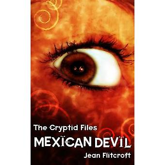 The Cryptid Files - Mexican Devil by Jean Flitcroft - 9781908195029 Bo