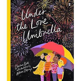 Under the Love Umbrella by Davina Francesca Bell - 9781925228977 Book