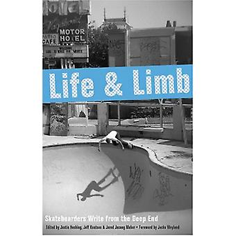 Life and Limb - Skateboarders Write from the Deep End by Justin Hockin