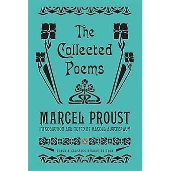 The Collected Poems by Marcel Proust & Harold Augenbraum & Harold Augenbraum