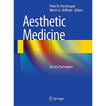 Aesthetic Medicine: Art and Techniques (Hardcover) by Prendergast Peter M. Shiffman Melvin A.