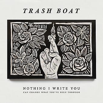 Trash båd - intet jeg skrive kan ændre hvad du 'Ve været Throug [Vinyl] USA importerer