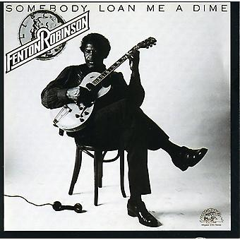 Fenton Robinson - Somebody Loan Me a Dime [CD] USA import