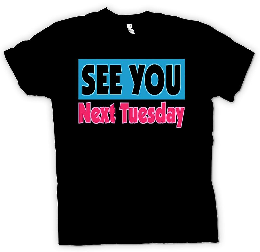 Mens T-shirt - See You Next Tuesday - Funny