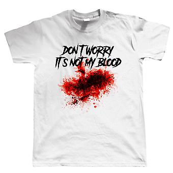 Don't Worry It's Not My Blood, Mens Funny T-Shirt