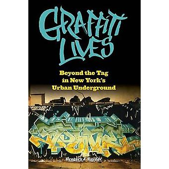 Graffiti Lives by Gregory Snyder