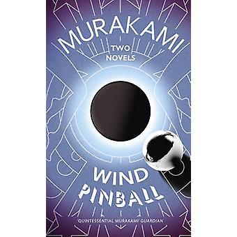 Wind/ Pinball - Two Novels (Combined volume) by Haruki Murakami - Ted
