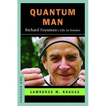 Quantum Man - Richard Feynman's Life in Science by Lawrence M. Krauss