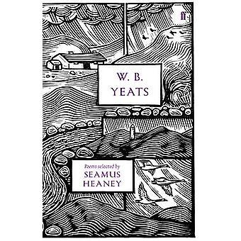 W.B. Yeats (Main - 80th anniversary ed) by W. B. Yeats - Seamus Heane