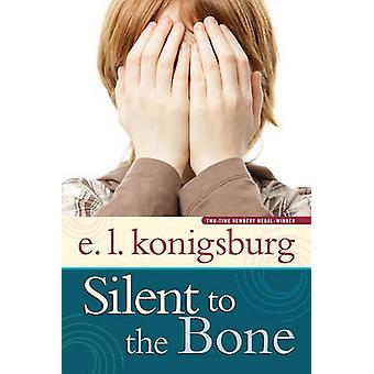 Silent to the Bone by E. L. Konigsburg - 9780689836022 Book