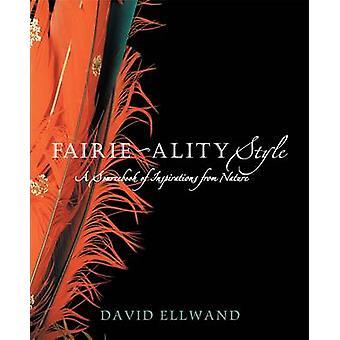 Fairie-Ality stil - en Sourcebook af inspirationer fra naturen af David