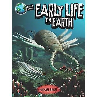 كوكب الأرض-في وقت مبكر من الحياة على الأرض بمايكل برايت-9780750299893 ب