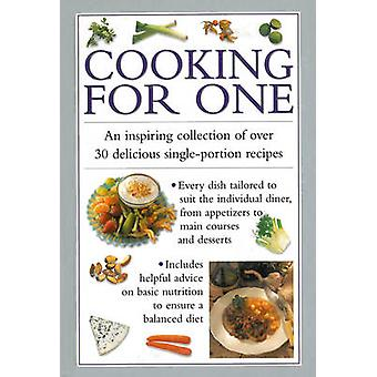 Cooking for One - An Inspiring Collection of Over 30 Delicious Single-