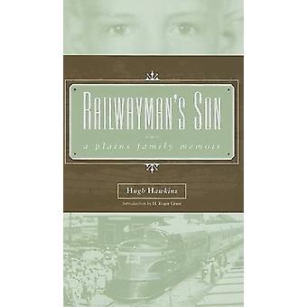 Railwayman's Son - A Plains Family Memoir by Hugh Hawkins - H. Roger G