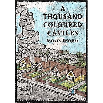 A Thousand Coloured Castles by Gareth Brookes - 9780993563300 Book