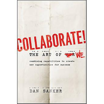 Collaborate - The Art of We by Dan Sanker - 9781118114728 Book