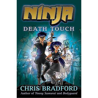 Ninja - Death Touch by Chris Bradford - Sonia Leong - 9781781122105 Bo