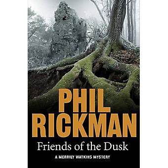 Friends of the Dusk (Main) by Phil Rickman - 9781782396949 Book