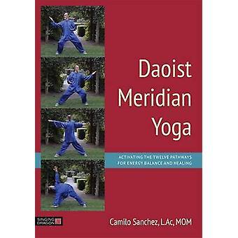 Taoïstische meridiaan Yoga - activeren van de twaalf trajecten voor energie Balan