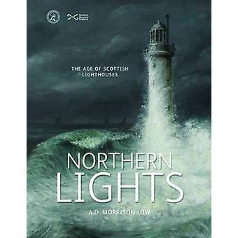 Northern Lights - The Age of Scottish Lighthouses by Alison Morrison-L