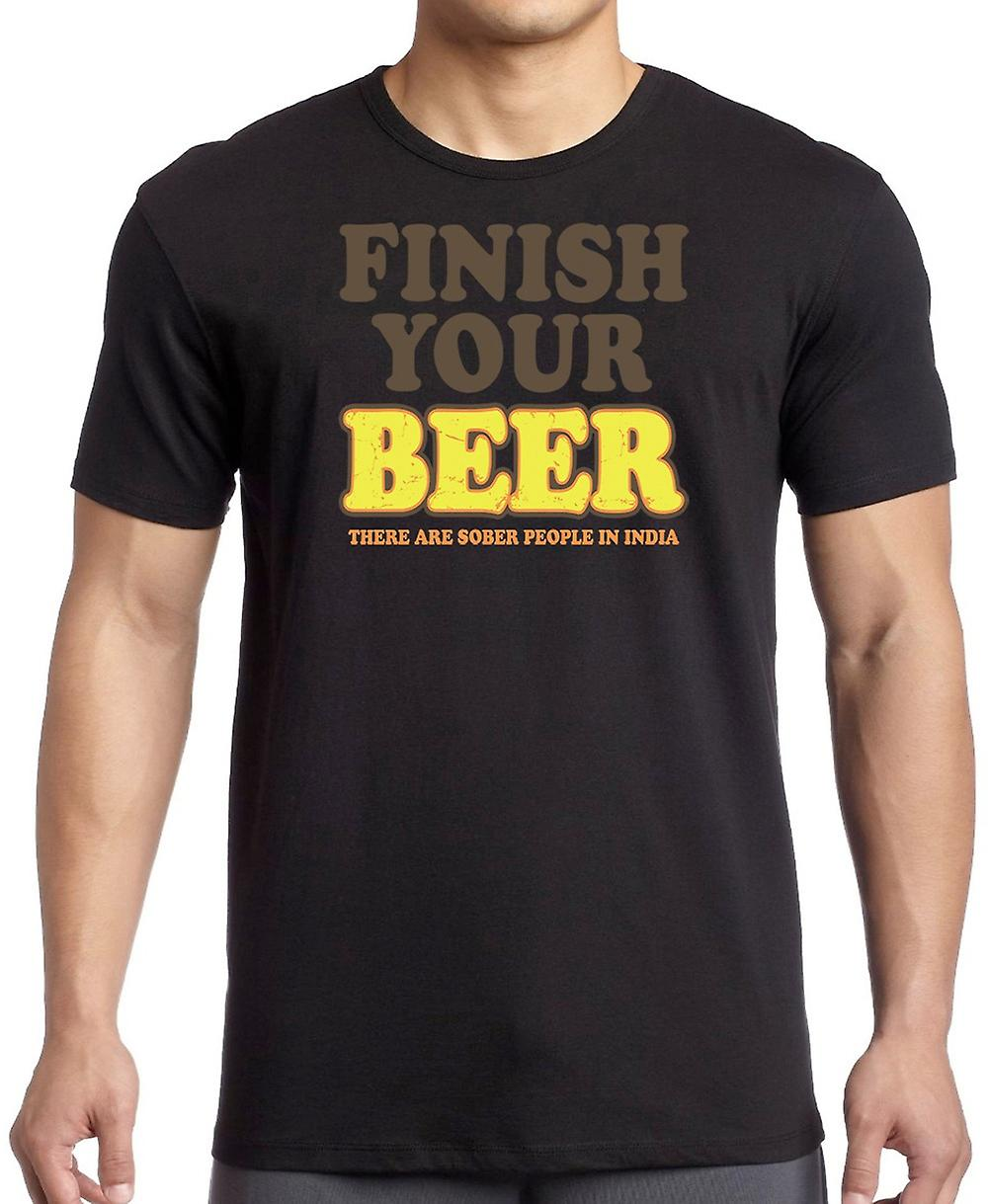 Finish Your Beer There Are Sober People In India T Shirt