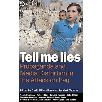 Tell Me Lies - Propaganda and Media Distortion in the Attack on Iraq b