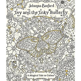 Ivy and the Inky Butterfly by Johanna Basford - 9780753545652 Book