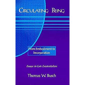 Circulating Being - From Embodiment to Incorportation by Thomas W. Bus
