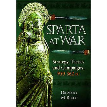 Sparta alle campagne - 950-362 A.C. da Scott e tattiche di guerra - strategia-