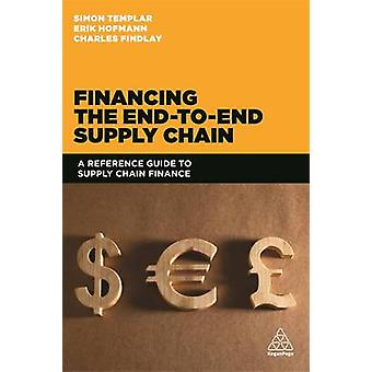Financing the End to End Supply Chain - A Reference Guide to Supply Ch