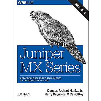 Juniper MX Series - A Comprehensive Guide to Trio Technologies on the