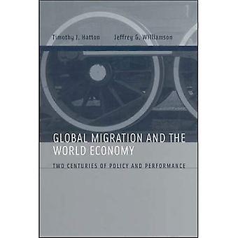 Migrations mondiales et l'économie mondiale: deux siècles de politique et de la Performance
