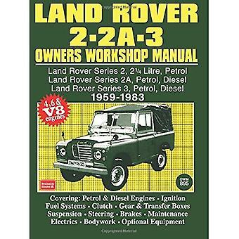 Land Rover 2, 2A, 3 Owner's Workshop Manual 1959-1983 (Workshop Manuals)