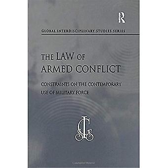 A lei dos conflitos armados: restrições sobre o uso contemporâneo da força militar (série de estudos interdisciplinares Global)