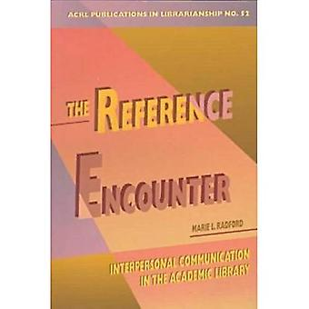 The Reference Encounter: Interpersonal Communication in the Academic Library