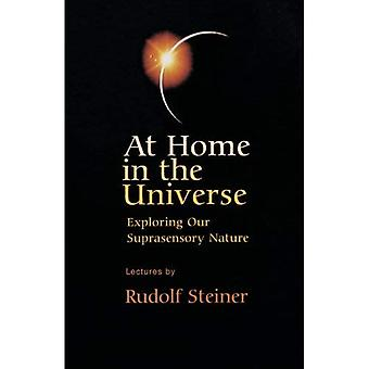 At Home in the Universe: Exploring Our Suprasensory Nature