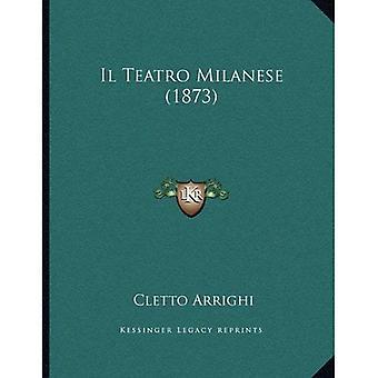 Il Teatro Milanese (1873)