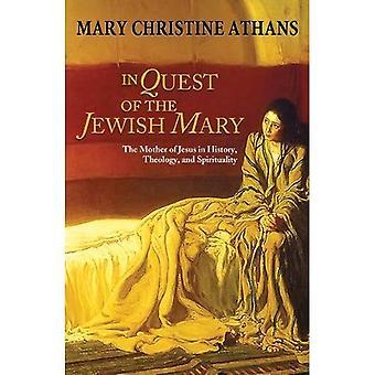 Sökandet efter den judiska Maryen: mor till Jesus i historia, teologi och andlighet