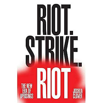 Riot. Strike. Upplopp: Den nya eran av uppror
