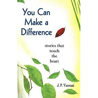 You Can Make a Difference: Stories That Touch the Heart