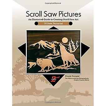 Scroll Saw Pictures: An Illustrated Guide to Creating Scroll Saw Art