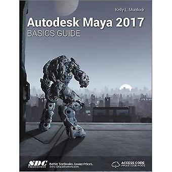 Autodesk Maya 2017 Basics Guide (Including unique access code)