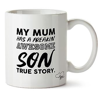 Hippowarehouse My Mum Has A Freakin' Awesome Son True Story. Printed Mug Cup Ceramic 10oz