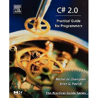 C 2.0 Practical Guide for Programmers by de Champlain & Michel