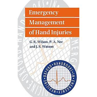 Emergency Management of Hand Injuries by Wilson & G. R.