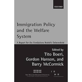Política de inmigración y el bienestar del estado un informe para la Fondazione Rodolfo DeBenedetti por DeBenedetti y Rodolfe