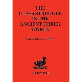 Class Struggle in the Ancient Greek World by Ste.Croix & G.E.M.De
