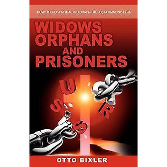 Veuves, orphelins et prisonniers par Bixler & Otto