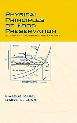 Physical Principles of Food Preservation Second Edition Revised and Expanded by Karel & Marcus