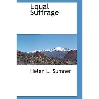 Equal Suffrage by Sumner & Helen L.
